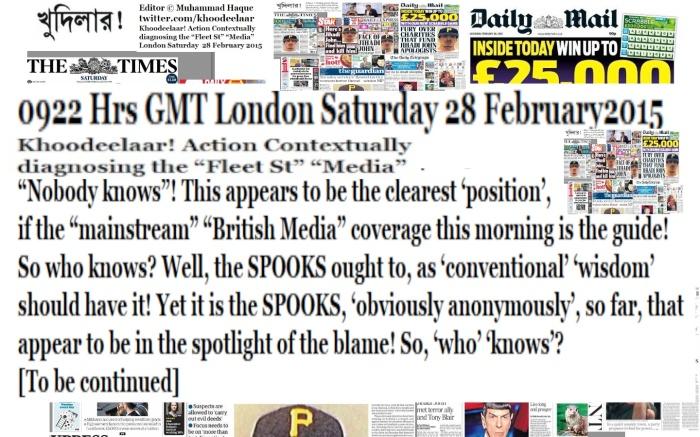 "Khoodeelaar! Action Contextually  diagnosing the ""Fleet St"" ""Media""  London 0940 GMT Saturday  28 February 2015"