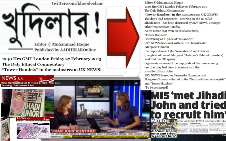 """KHOODEELAAR! Campaign  The Daily Ethical Commentary """"Tower Hamlets"""" in the mainstream UK NEWS! 1244 GMT Friday 27 February 2015"""