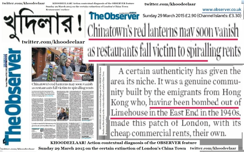 KHOODEELAAR! MDCEEL contextual diagnosis of the OBSERVER feature Sunday 29 March 2015 on the certain extinction of London's China Town Restaurants' enclave