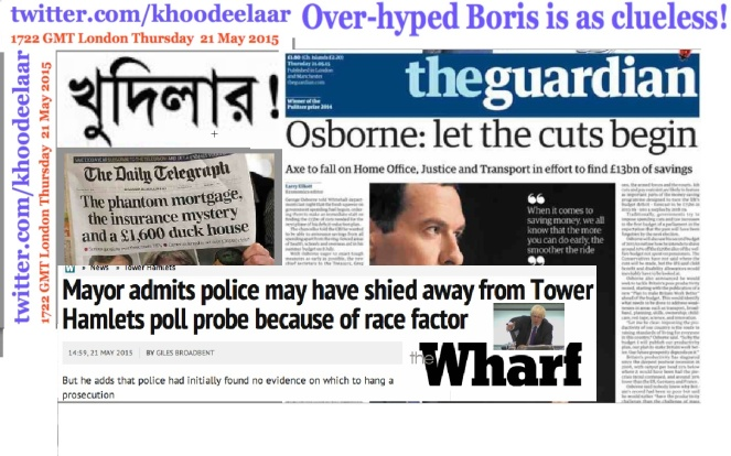 1738 GMT Thu 21 Ma 2015 KHOODEELAAR! TOLD YOU SO! BoJo is not the answer- Over-hyped Boris is as clueless!