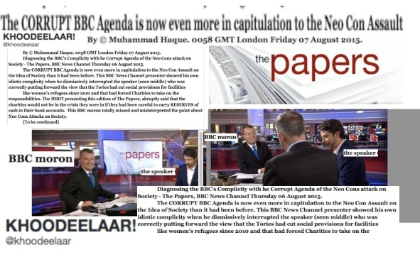 By © Muhammad Haque. 0434 GMT London Friday 07 August 2015. Diagnosing the BBC's Complicity with he Corrupt Agenda of the Neo Cons attack on Society - The Papers, BBC News Channel Thursday 06 August 2015. copy