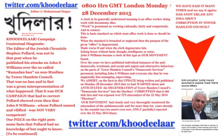 0800 Hrs GMT London Monday 28 December 2015. Editor © Muhammad Haque. KHOODEELAAR! Detaling the corruption in the Tower Hamlets Council
