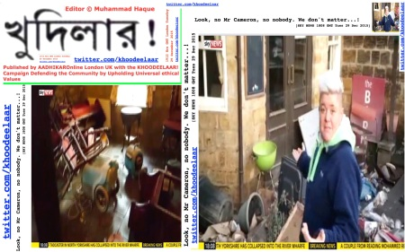 1920 Hrs GMT London Tuesday 29 December 2015. Editor © Muhammad Haque. No Mr Cameron, no nobody. We don't matter...